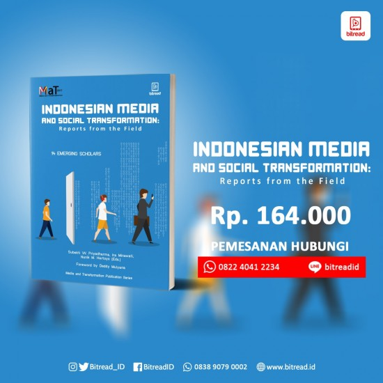 Indonesian Media And Social Transformation (Reports From The Field)
