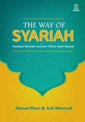 The Way of Syariah - Panduan Menjadi Account Officer Bank Syariah