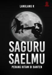 Saguru Saelmu: Perang Hitam di Banten