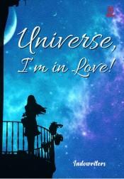 Universe, I'm in Love!
