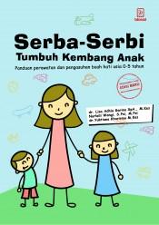 Serba-Serbi Tumbuh Kembang Anak (edisi baru)