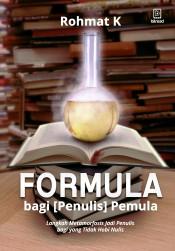 Formula bagi [Penulis] Pemula: Langkah Metamorfosis Jadi Penulis bagi yang tidak Hobi Nulis