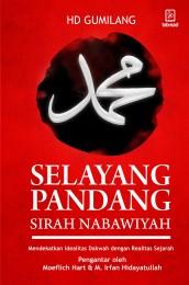 SELAYANG PANDANG SIRAH NABAWIYAH: Mendekatkan Idealitas Dakwah dengan Realitas Sejarah (17 x 25 cm)