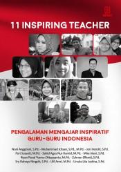 11 Inspiring Teacher: Pengalaman Mengajar Inspiratif Guru-Guru Indonesia
