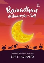 Ramadhan Metamorpho-self: Upaya kecil mengakrabi bulan suci
