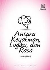 Antara Keyakinan Logika Dan Rasa