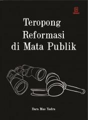 Teropong Reformasi di Mata Publik