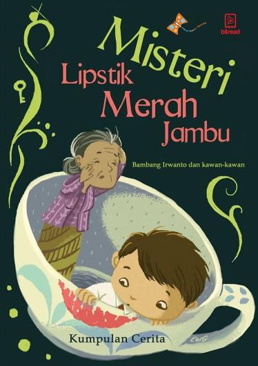 Misteri Lipstick Merah Jambu - kumpulan cerpen anak