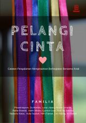Pelangi Cinta: Catatan Perjalanan Mengesankan Berkegiatan Bersama Anak