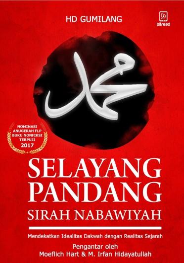 SELAYANG PANDANG SIRAH NABAWIYAH: Mendekatkan Idealitas Dakwah dengan Realitas Sejarah (ukuran A5)