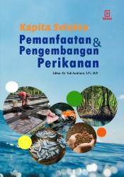 Kapita Selekta Pemanfaatan dan Pengembangan Perikanan (Book Chapter)